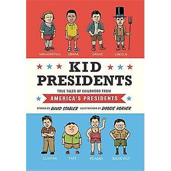 Kid Presidents by David Stabler - 9781594747311 Book