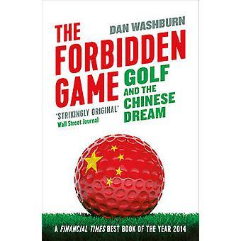 El juego prohibido - Golf y el sueño chino Dan Washburn - 9781