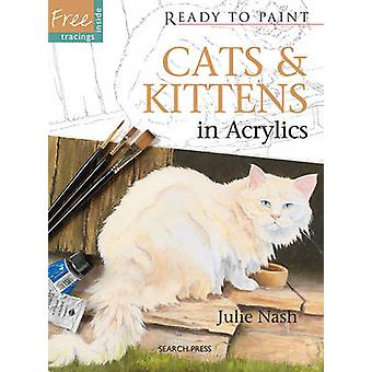 Cats & Kittens - In Acrylics by Julie Nash - 9781844487165 Book