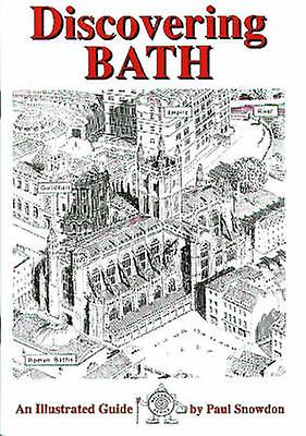 Discovering Bath - Illustrated Guide to Bath by Paul Snowdon - Nichola