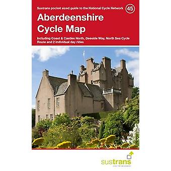 Aberdeenshire Cycle Map 45 - Including Coast & Castles North - Deeside