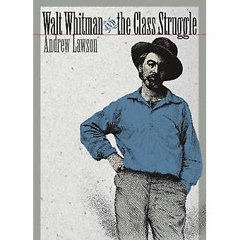 Walt Whitman and the Class Struggle by Andrew Lawson - Ed Folsom - 97