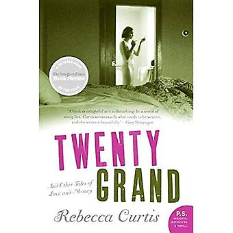Zwanzig Grand: Und andere Geschichten von Liebe und Geld (P.S.)