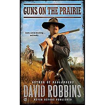 Armes à feu dans la Prairie