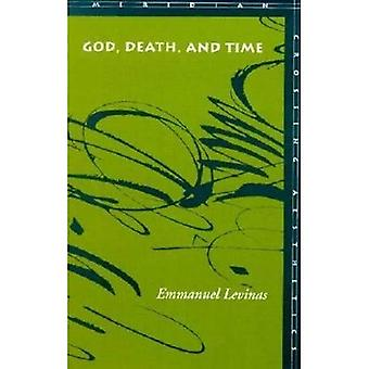 God, Death and Time (Meridian: Crossing Aesthetics) (Meridian: Crossing Aesthetics)