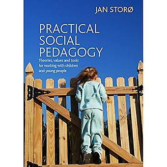 Practical Social Pedagogy: Theories, values and tools for working with children and young people