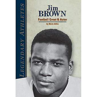 Jim Brown: Football Great & Actor (Legendary Athletes)