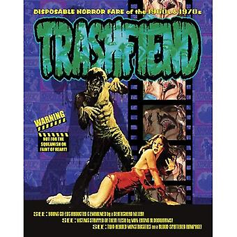 Trashfiend: Disposable Horror Culture of the 1960s and 1970s