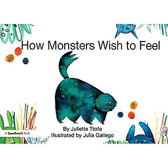 How Monsters Wish to Feel:� A Story about Emotional Resilience (Nurturing Emotional Resilience Storybooks)