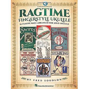 Ragtime Fingerstyle Ukulele:� 15 Classic Rags Arranged for Solo Ukulele