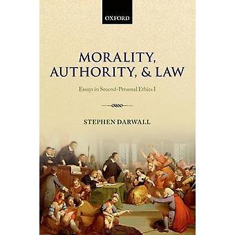 Autorità morale e legge saggi nell'etica SecondPersonal ho da Darwall & Stephen