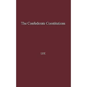 The Confederate Constitutions. by Lee & Charles Robert & Jr.