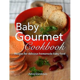 Baby Gourmet Cookbook by Durakovic & Amra