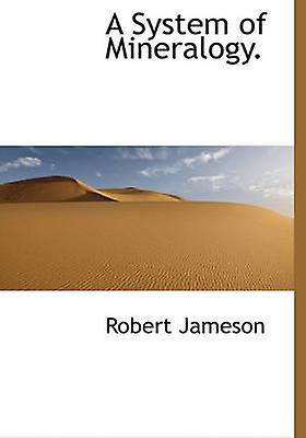 A System of Mineralogy. by Jameson & Robert