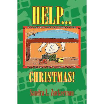 Hjälp... Julen genom Zuckerman & Sandra L.