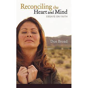 Réconciliant le cœur et l'esprit des essais sur la foi de Don Broad & Broad