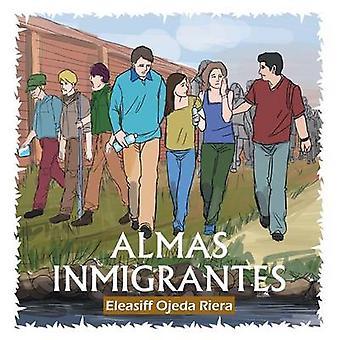 Almas Inmigrantes by Ojeda Riera & Profr Eleasiff