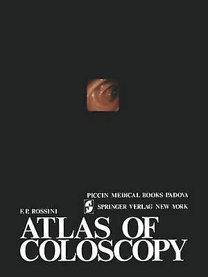 Atlas of Coloscopy by Rossini