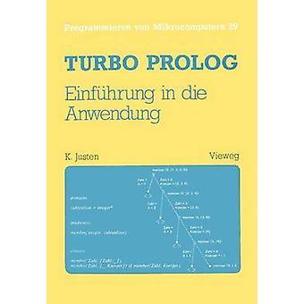 Turbo Prolog  Einfhrung in die Anwendung by Justen & Konrad