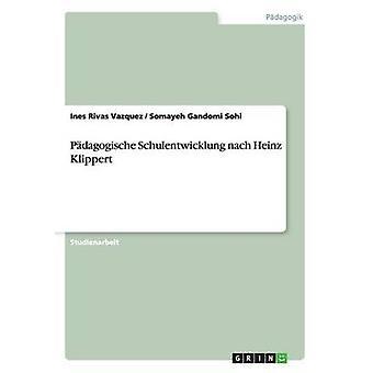 Pdagogische Schulentwicklung nach Heinz Klippert by Rivas Vazquez & Ines
