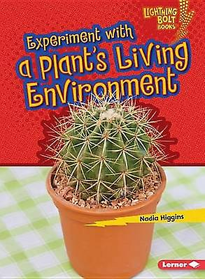 Experiment with a Plant's Living Environment by Nadia Higgins - 97814