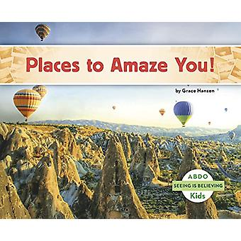 Places to Amaze You! by Grace Hansen - 9781496613189 Book