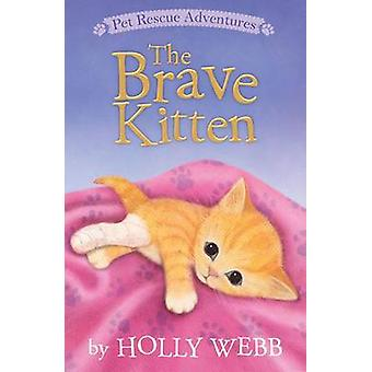The Brave Kitten by Holly Webb - Sophy Williams - 9781589254800 Book