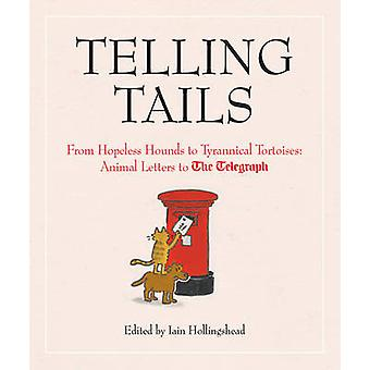 Telling Tails - From Hopeless Hounds to Tyrannical Tortoises - Animal L