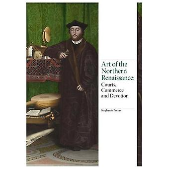 Art of the Northern Renaissance - Courts - Commerce and Devotion - 978