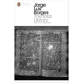 The Total Library by Jorge Borges & Esther Allen & Suzanne Levine