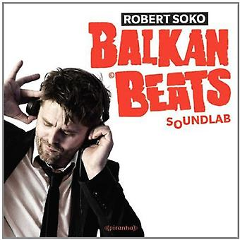 Robert Soko - Balkanbeats Soundlab [CD] USA import