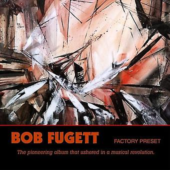 Bob Fugett - Factory Preset [CD] USA import
