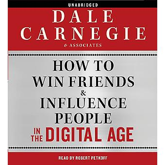 How to Win Friends and Influence People in the Digital Age (Audio CD) by Carnegie & Associates Inc. Cole Brent