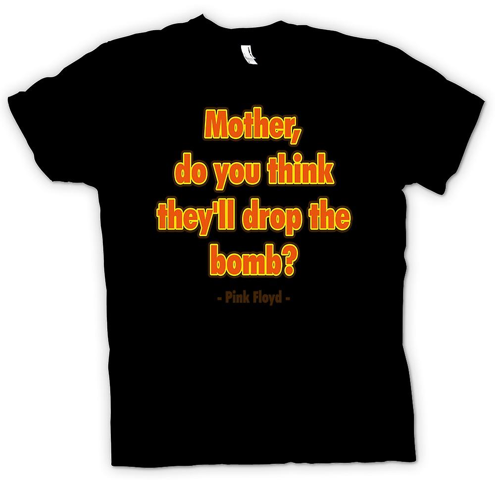 Womens T-shirt - Mother, Do You Think They'll Drop The Bomb