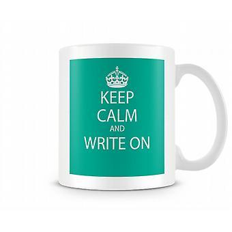 Keep Calm And Write On Printed Mug