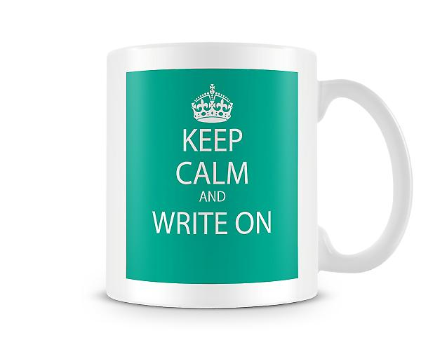 Keep Calm And Write On Printed Mug