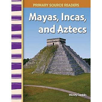 Mayans - Incas - and Aztecs by Wendy Conklin - 9780743904568 Book