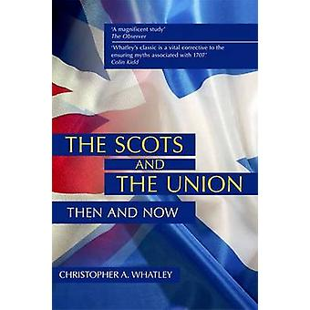 The Scots and the Union - Then and Now (2nd Revised edition) by Christ