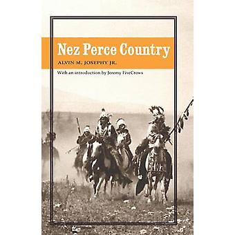 Nez Perce Country by Alvin M. Josephy - Jeremy FiveCrows - 9780803276