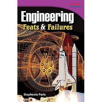 Engineering - Feats & Failures by Stephanie Paris - 9781433348716 Book