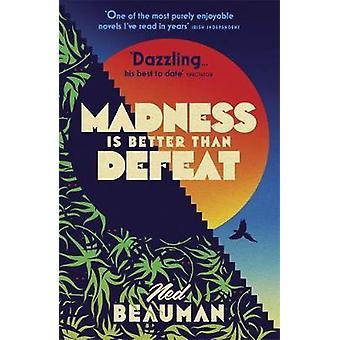 Galskapen er bedre enn tap for Ned Beauman - 9781473613614 bok