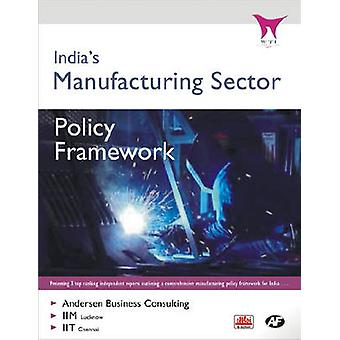 India's Manufacturing Sector - Policy Framework by A Anderson - 978817