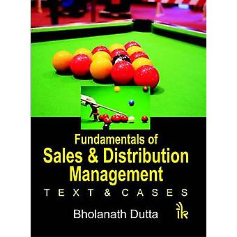 Fundamentals of Sales and Distribution Management - Text and Cases by