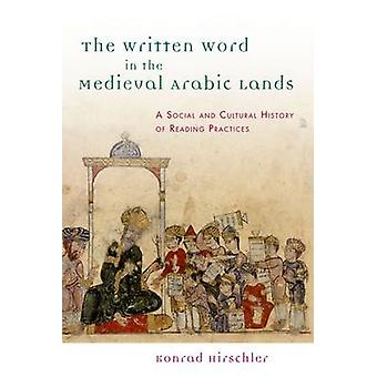 The Written Word in the Medieval Arabic Lands - A Social and Cultural