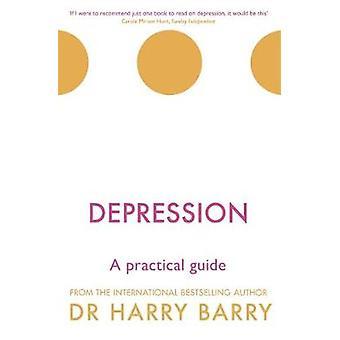 Depresja - praktyczny przewodnik przez Harry Barry - 9781409174493 książki