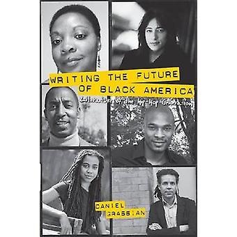 Writing the Future of Black America - Literature of the Hip-hop Genera