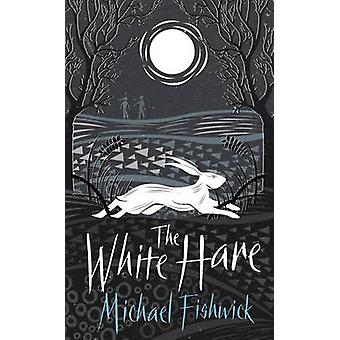 The White Hare by Michael Fishwick - 9781786690517 Book