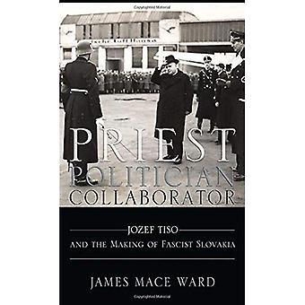 Priest, Politician, Collaborator: Ethics Through Twentieth-Century German Literature, Thought, and Film