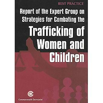 Report of the Expert Group on Strategies for Combating the Trafficking of Women and Children (Best Practice Series) (Best Practice Series)