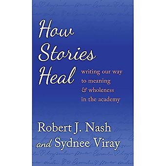 Hur berättelser läka: Skriva vår väg till mening och helhet i akademin (kritiska kvalitativa forskning)